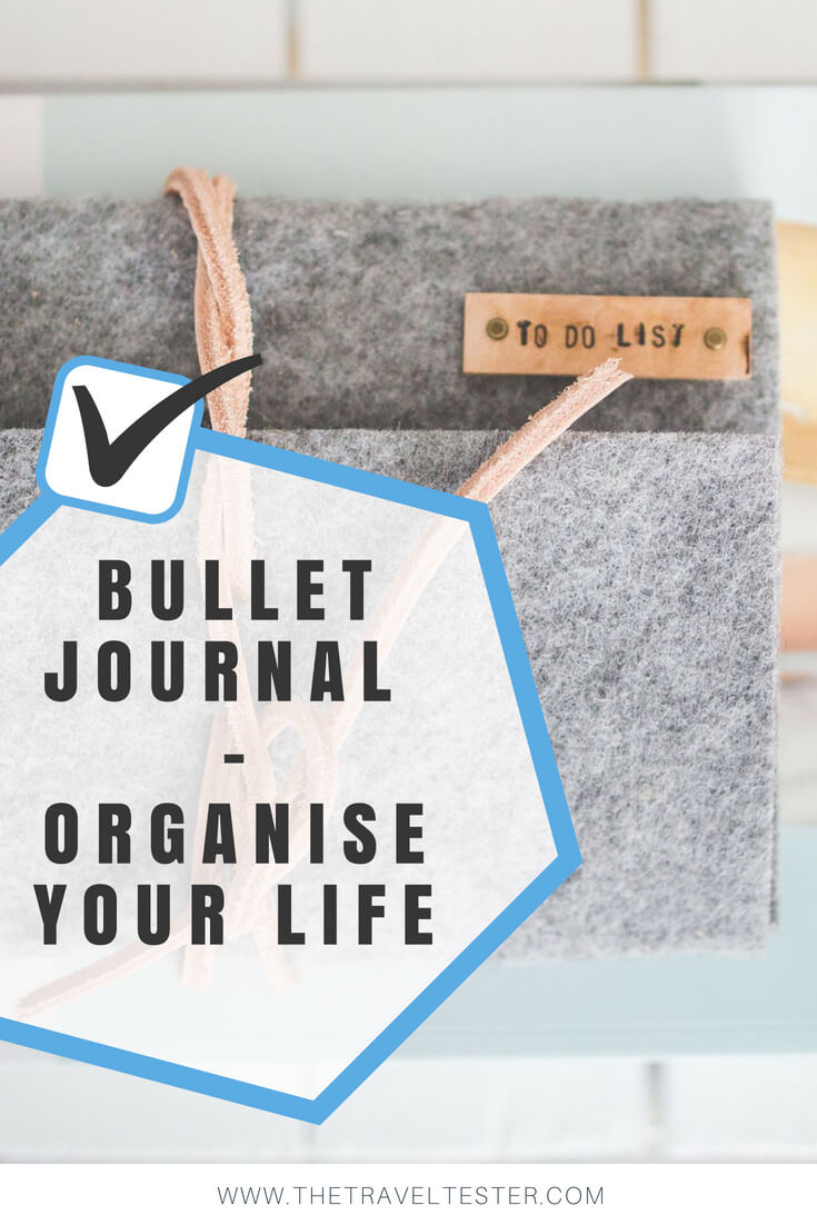 Best Bullet Journal Tips to Organise Your Life || The Travel Tester || #Journal #BulletJournal #BUJO #Writing #Diary #Notebook #TravelDiary #Journaling