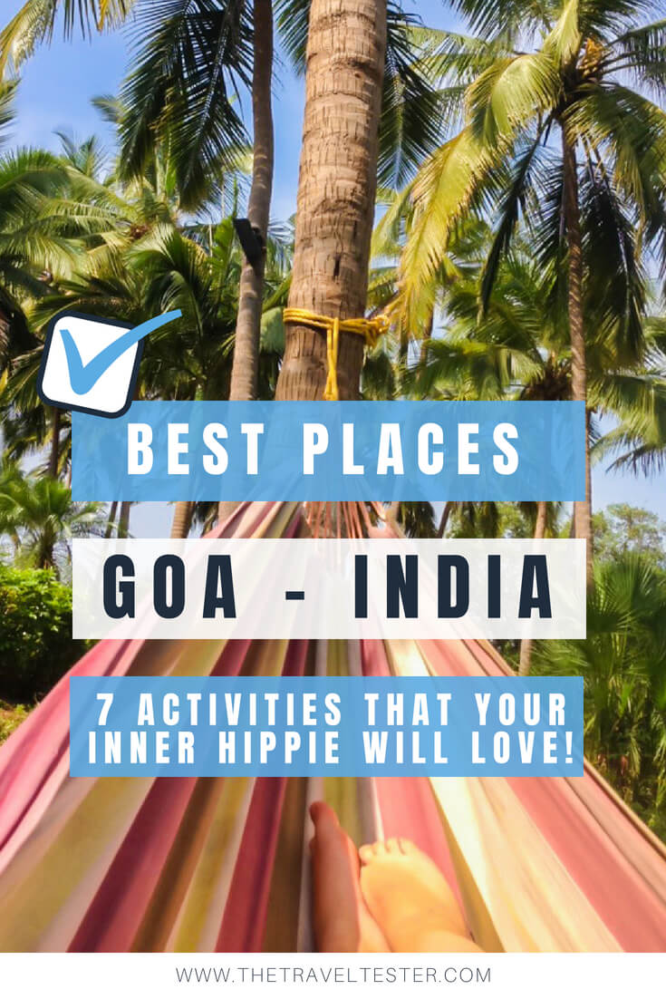 Best 7 Places to See in Goa That Your Inner Hippie Will Love! || The Travel Tester || #Goa #India #SouthIndia #Hippie #Travel #Beach