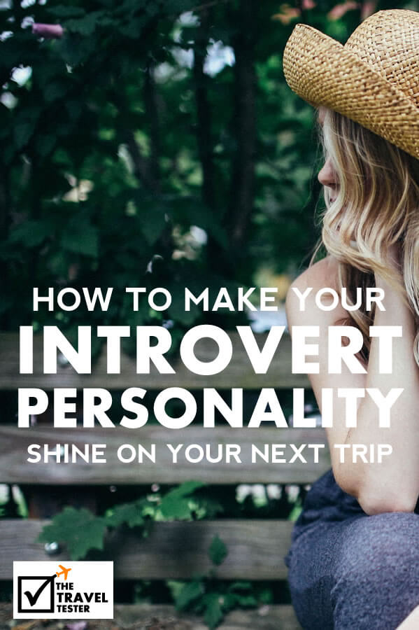 How to Make Your Introvert Personality Shine on Your Next Trip    The Travel Tester