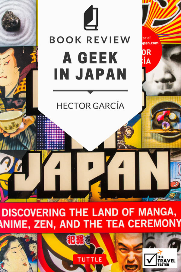 A Geek in Japan & Tokyo Geek's Guide Review: Dive Deep in Japan's 'Otaku' Culture || The Travel Tester Book Reviews