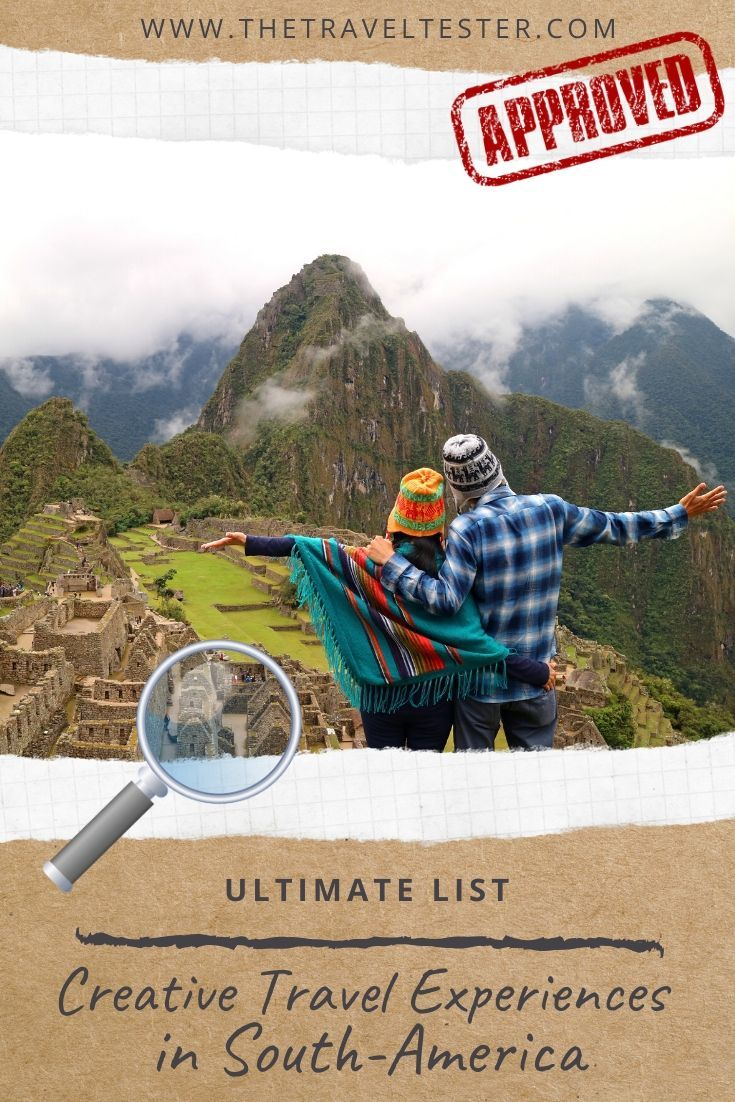 6 Hands-on Travel Experiences in South-America You Need to Know About || The Travel Tester